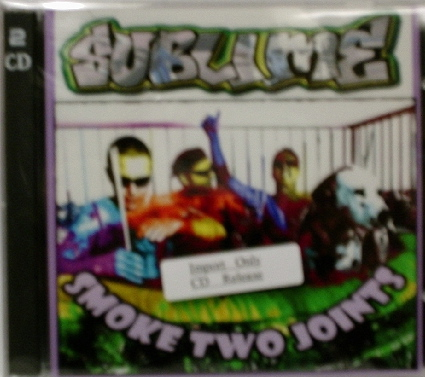 Sublime / Smoke Two Joints