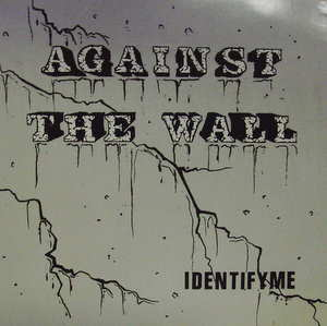 Against The Wall / Identify Me