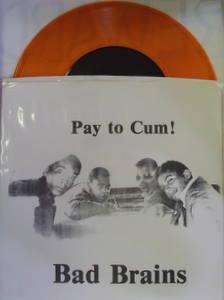 Bad Brains / Pay To Cum    (Orange)