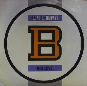 Bad Company / This Love