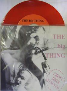 Big Thing / Chewy Jesus Yum-Yum