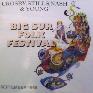 Crosby,Stills,Nash & Young / Big Sur Folk Festival, September 1969