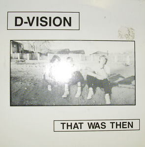 D-Vision / That Was Then