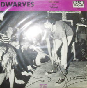 Dwarves / She's Dead