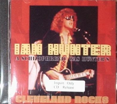 Ian Hunter / A Schizophrenic Was Hunter's Cleveland Rocks