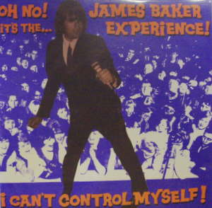 James Baker Experience / I Can't Control Myself