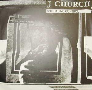 J Church - She Has No Control - 45T SP 2 titres
