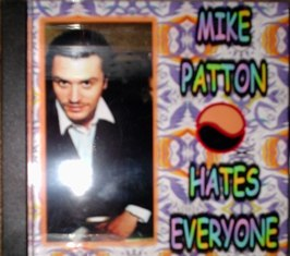 Mike Patton / Hates Everyone
