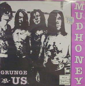 Mudhoney / Grunge-R-Us