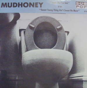 Mudhoney / Touch Me I'm Sick