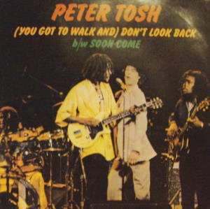 Peter Tosh / (You Got To Walk And) Don't Look Back