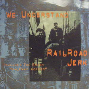 Railroad Jerk / We Understand