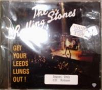 Rolling Stones / Get Your Leeds Lungs Out!