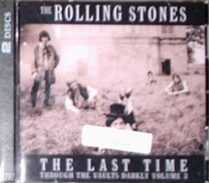 Rolling Stones / Last Time-Through The Vaults Darkly Volume 3