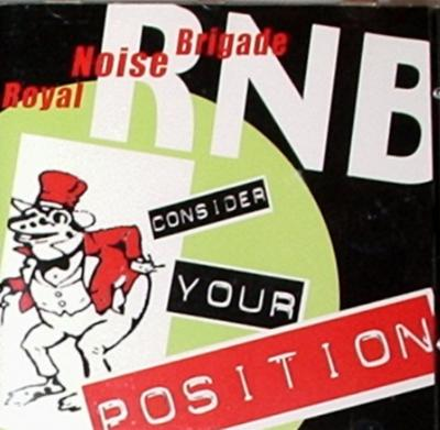 Royal Noise Brigade / Consider Your Position