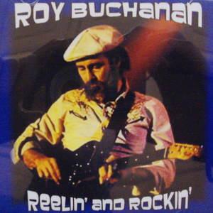 Roy Buchanan / Reelin And Rockin