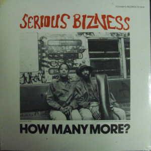 Serious Bizness / How Many More?