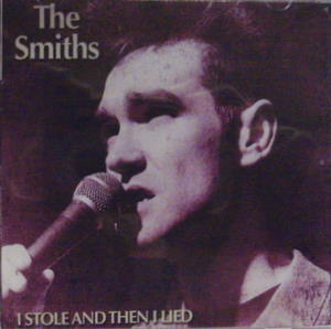 Smiths / I Stole And Then I Lied
