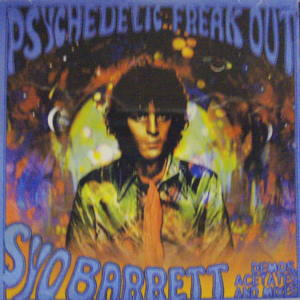 Syd Barrett / Psychedelic Freak Out