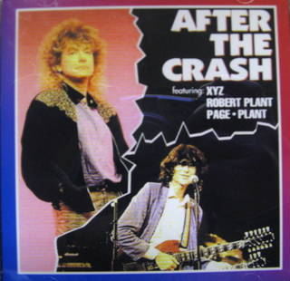 XYZ/Robert Plant/Page And Plant / After The Crash